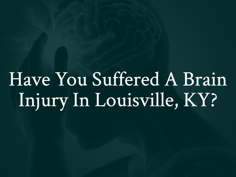 Have you suffered a brain injury in Louisville, Kentucky? Contact our Louisville traumatic brain injury lawyers.