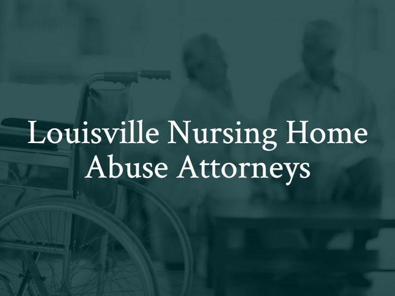 Louisville Nursing Home Abuse Attorneys