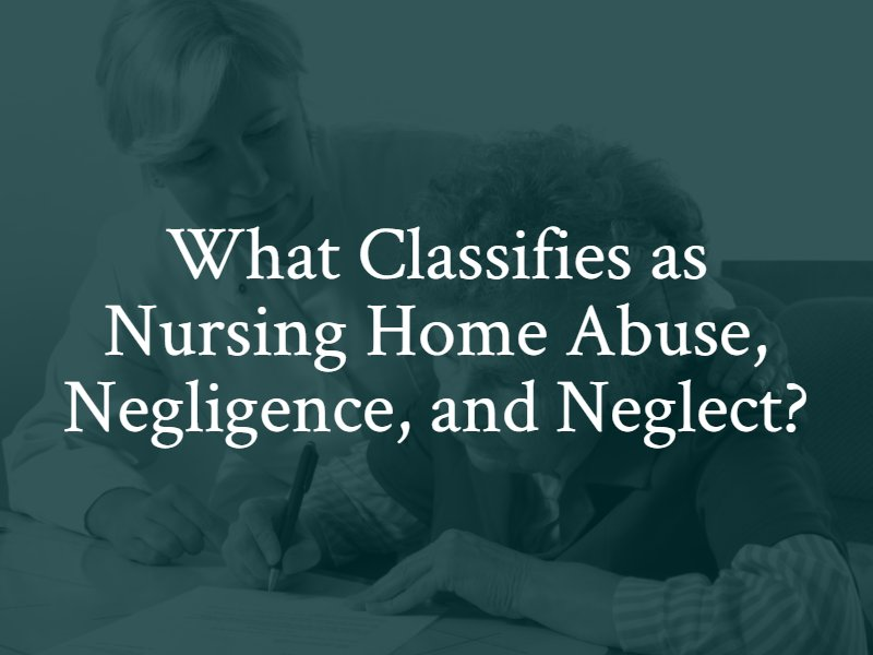 What Classifies as Nursing Home Abuse, Negligence, and Neglect? Contact a Louisville Nursing Home Abuse Lawyer