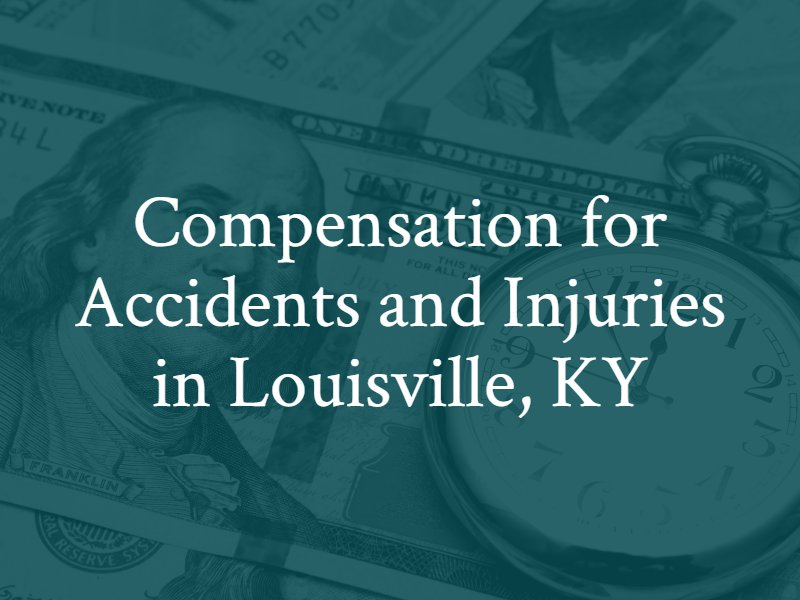 Compensation for Accidents and Injuries in Louisville, Kentucky
